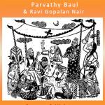 Parvathy Baul & Ravi Gopalan Nair